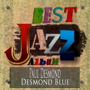 PAUL DESMOND-DESMOND BLUE