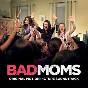 VARIOUS-BAD MOMS (ORIGINAL MOTION PICTURE SOUNDTRACK)