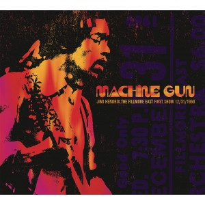 JIMI HENDRIX-MACHINE GUN JIMI HENDRIX THE FILLMORE EAST 12/31/1969 (FIRST SHOW)