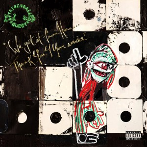 A TRIBE CALLED QUEST-WE GOT IT FROM HERE... THANK YOU 4 YOUR SERVICE
