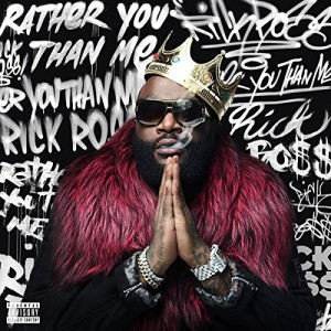 RICK ROSS-RATHER YOU THAN ME
