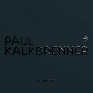 PAUL KALKBRENNER-GUTEN TAG
