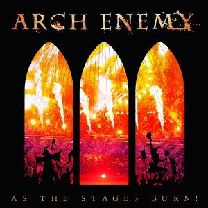 ARCH ENEMY-AS THE STAGES BURN!
