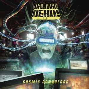 DR. LIVING DEAD!-COSMIC CONQUEROR