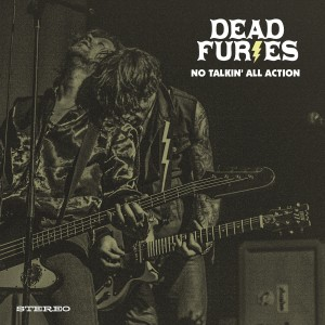 DEAD FURIES-NO TALKIN´ ALL ACTION (COLOURED)