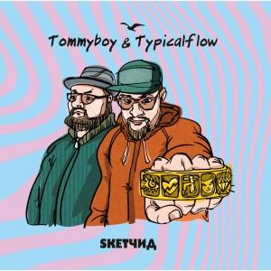 TOMMYBOY & TYPICALFLOW-SKETŠID