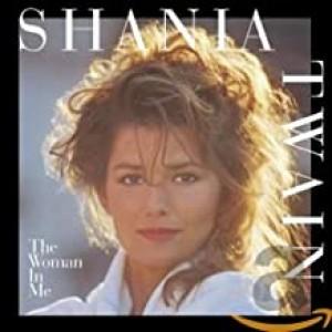 SHANIA TWAIN-WOMAN IN ME, THE
