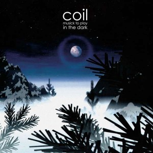 COIL-MUSICK TO PLAY IN THE DARK