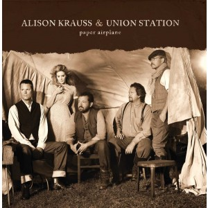 ALISON KRAUSS & UNION STATION-PAPER AIRPLANE