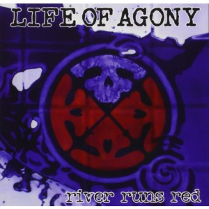 LIFE OF AGONY-RIVER RUNS RED