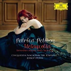 "PATRICIA PETIBON, ORQUESTA NACIONAL DE ESPAÑA, JOSEP PONS-""MELANCOLÍA"" - SPANISH ARIAS AND SONGS"