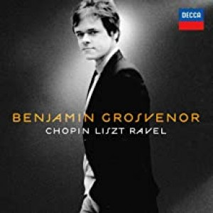 GROSVENOR BENJAMIN-PLAYS CHOPIN, LISZT & RAVEL