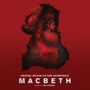 JED KURZEL-MACBETH - OST