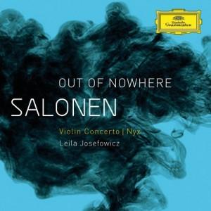 "LEILA JOSEFOWICZ, FINNISH RADIO SYMPHONY ORCHESTRA, ESA-PEKKA SALONEN-SALONEN: ""OUT OF NOWHERE"" - VIOLIN CONCERTO (2009); NYX (2"