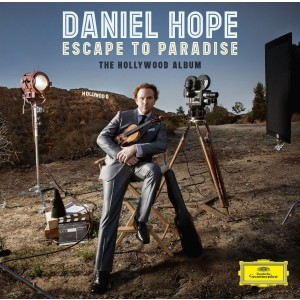 DANIEL HOPE-ESCAPE TO PARADISE - THE HOLLYWOOD ALBUM