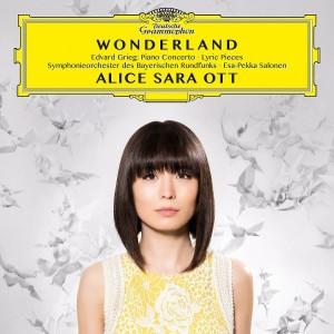 ALICE SARA OTT, SYMPHONIEORCHESTER DES BAYERISCHEN RUNDFUNKS, ESA-PEKKA SALONEN-WONDERLAND - EDVARD GRIEG: PIANO CONCERTO, LYRIC PIECES