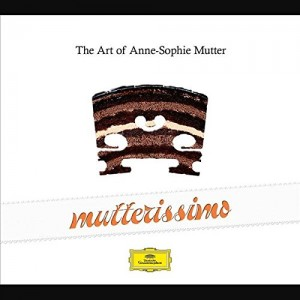ANNE-SOPHIE MUTTER-MUTTERISSIMO – THE ART OF ANNE-SOPHIE MUTTER