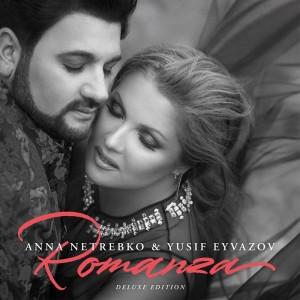 ANNA NETREBKO, YUSIF EYVAZOV-ROMANZA