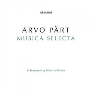 ARVO PÄRT-MUSICA SELECTA