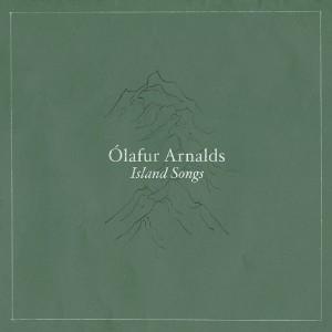 ÓLAFUR ARNALDS-ISLAND SONGS