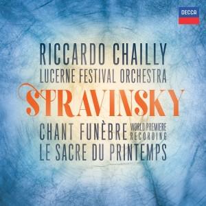 LUCERNE FESTIVAL ORCHESTRA, RICCARDO CHAILLY-STRAVINSKY: MARCHE FUNEBRE, SACRE DE PRINTEMPS, FEU D'ARTIFICE