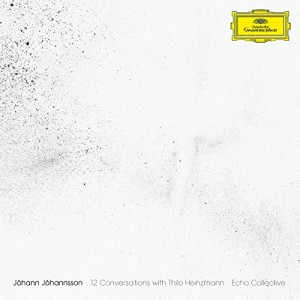 ECHO COLLECTIVE-JÓHANNSSON: 12 CONVERSATIONS WITH THILO HEINZMANN