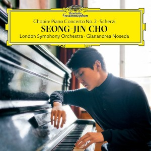 SEONG-JIN CHO, LONDON SYMPHONY ORCHESTRA, GIANANDREA NOSEDA -CHOPIN: PIANO CONCERTO NO. 2; SCHERZI