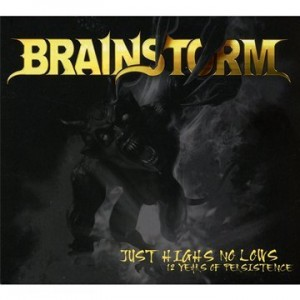 BRAINSTORM-JUST HIGHS NO LOWS (12 YEARS OF PERSISTENCE)