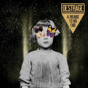 DESTRAGE-A MEANS TO NO END