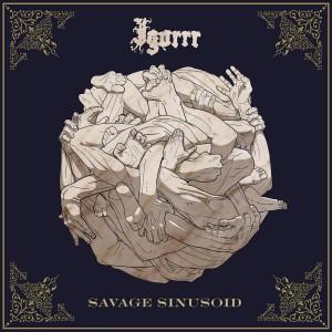 IGORRR-SAVAGE SINUSOID