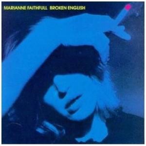 MARIANNE FAITHFULL-BROKEN ENGLISH
