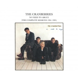 CRANBERRIES-NO NEED TO ARGUE: COMPLETE SESSIONS 1994