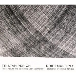 TRISTAN PERICH-TRISTAN PERICH: DRIFT MULTIPLY