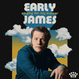 EARLY JAMES-SINGING FOR MY SUPPER
