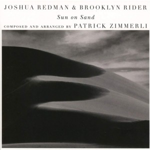 JOSHUA REDMAN & BROOKLYN RIDER-SUN ON SAND (WITH SCOTT COLLEY