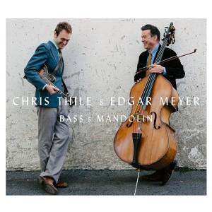 CHRIS THILE & EDGAR MEYER