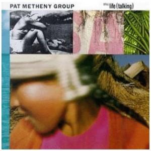 PAT METHENY GROUP-STILL LIFE (TALKING)