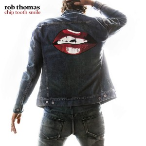 ROB THOMAS-CHIP TOOTH SMILE