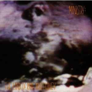 MINISTRY-THE LAND OF RAPE AND HONEY