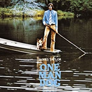 JAMES TAYLOR-ONE MAN DOG