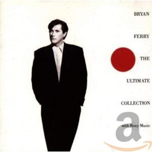 BRYAN FERRY & ROXY MUSIC-ULTIMATE COLLECTION