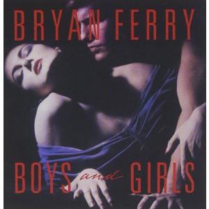 BRYAN FERRY-BOYS & GIRLS