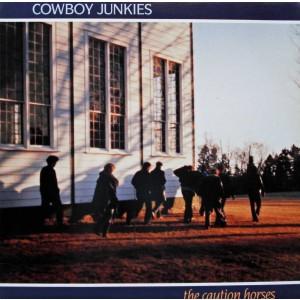 COWBOY JUNKIES-CAUTION HORSES