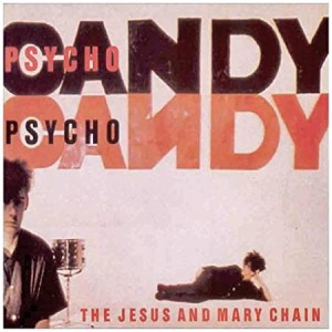 JESUS & MARY CHAIN-PSYCHO CANDY