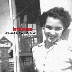 JOSH ROUSE-DRESSED UP LIKE NEBRASKA