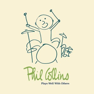 PHIL COLLINS-PLAYS WELL WITH OTHERS