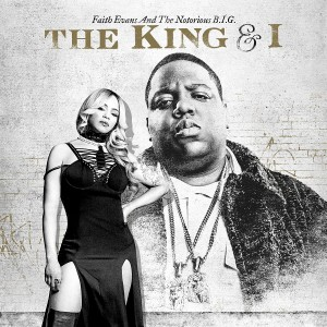 FAITH EVANS AND THE NOTORIOUS B.I.G.-THE KING & I