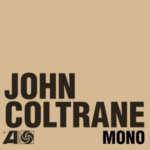 JOHN COLTRANE-THE ATLANTIC YEARS IN MONO