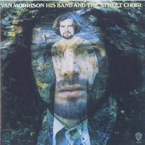 VAN MORRISON-HIS BAND AN THE STREET CHOIR