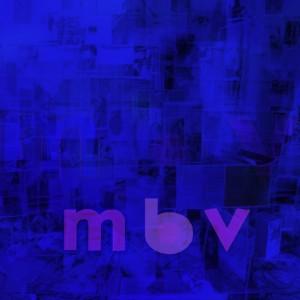 MY BLOODY VALENTINE-M B V (REISSUE)